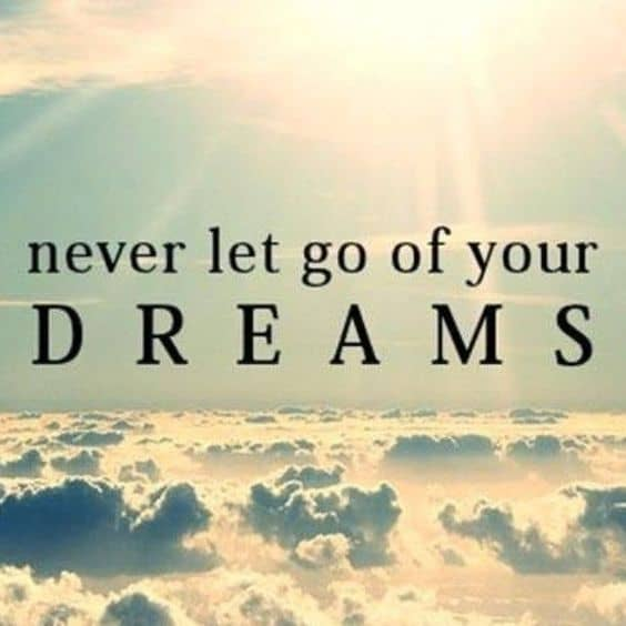 never let go of your dreams